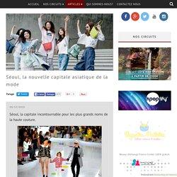 Séoul, la nouvelle capitale asiatique de la mode