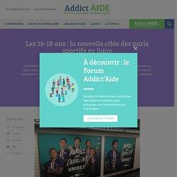 Les 16-18 ans: la nouvelle cible des paris sportifs en ligne