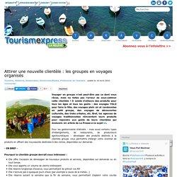 Attirer une nouvelle clientèle: les groupes en voyages organisés