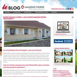 """Notre nouvelle série """" les clients Maisons Pierre témoignent """""""