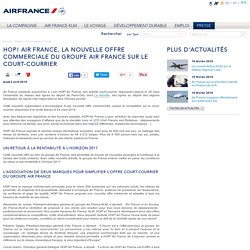 HOP! AIR FRANCE, la nouvelle offre commerciale du groupe Air France sur le court-courrier