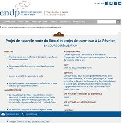 Projet de nouvelle route du littoral et projet de tram-train à La Réunion