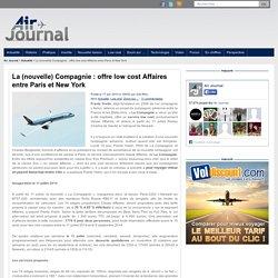 La (nouvelle) Compagnie : offre low cost Affaires entre Paris et New York