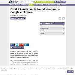 Droit à l'oubli : nouvelle condamnation de Google en France