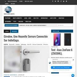 Gimdow, une nouvelle serrure connectée sur IndieGogo. -