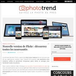 Nouvelle version de Flickr : découvrez toutes les nouveautés
