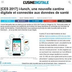 [CES 2017] i-lunch, une nouvelle cantine digitale et connectée aux données de santé