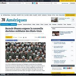 Barack Obama expose la nouvelle doctrine militaire des Etats-Unis