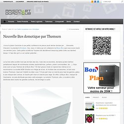 Nouvelle Box domotique par Thomson