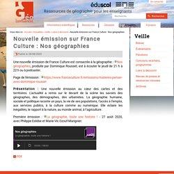 Nouvelle émission sur France Culture : Nos géographies