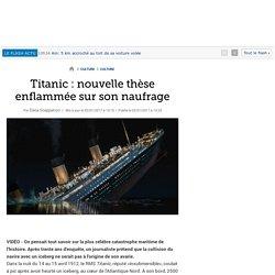 Titanic : nouvelle thèse enflammée sur son naufrage