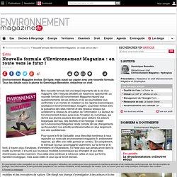 Nouvelle formule d'Environnement Magazine : en route vers le futur ! – – Environnement-magazine.fr