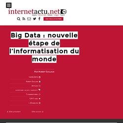 Big Data : nouvelle étape de l'informatisation du monde