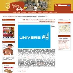 Univers FM, nouvelle radio musicale, sportive et événementielle de la RDC - Kinshasa ça bouge