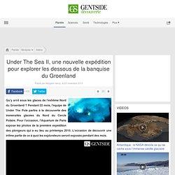 Under The Sea II, une nouvelle expédition pour explorer les dessous de la banquise du Groenland