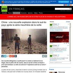 Chine : une nouvelle explosion dans le sud du pays après la série meurtrière de la veille