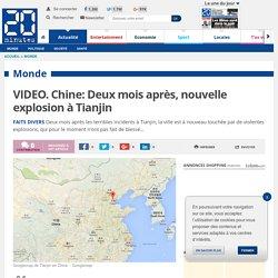 VIDEO. Chine: Deux mois après, nouvelle explosion à Tianjin