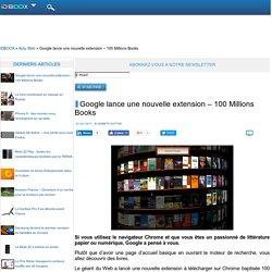 Google lance une nouvelle extension – 100 Millions Books