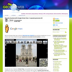 Nouvelle fonctionnalité Google Street View : le pseudo panorama