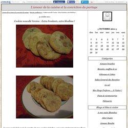 Cookies nouvelle Version : Extra Fondants, extra Moelleux ! - L'amour de la cuisine et la conviction du partage