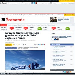 """Nouvelle formule de vente des grandes enseignes, le """"drive"""" explose en France"""