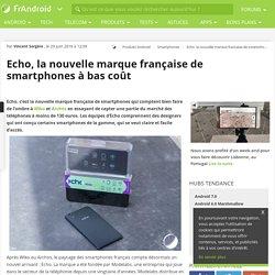 Echo, la nouvelle marque française de smartphones à bas coût