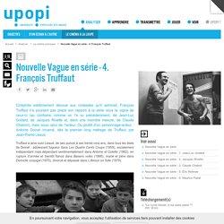 Nouvelle Vague en série - 4. François Truffaut