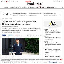 """Les """"yummies"""", nouvelle génération d'hommes amateurs de mode"""