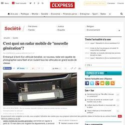"""C'est quoi un radar mobile de """"nouvelle génération""""?"""