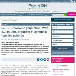 Le SIRH nouvelle génération, Web 2.0, intuitif, productif et destiné à tous les salariés - ERP/SIRH