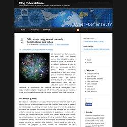DPI, armes de guerre et nouvelle géopolitique des tubes - Blog Cyber-defense - Aurora