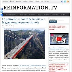 La nouvelle Route de la soie : le gigantesque projet chinois