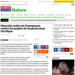 Nouvelle action de Greenpeace contre les projets de Gazprom dans l'Arctique
