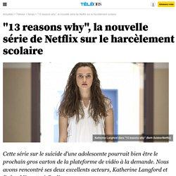 """""""13 reasons why"""", la nouvelle série de Netflix sur le harcèlement scolaire -"""