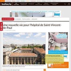 Une nouvelle vie pour l'hôpital de Saint-Vincent-de-Paul - 04/01/17