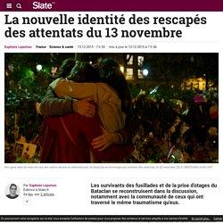 La nouvelle identité des rescapés des attentats du 13 novembre