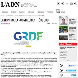 Being signe la nouvelle identité de GRDF - NOUVELLE FORMULE