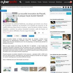 La nouvelle innovation de Placo®, la plaque haute dureté Habito® - 11/05/17