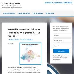 Nouvelle interface LinkedIn – Kit de survie (partie 4) – Le réseau - Mathieu ...