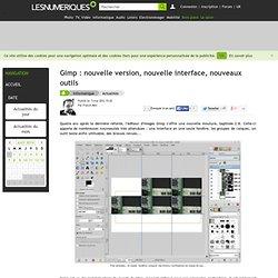 Gimp : nouvelle version, nouvelle interface, nouveaux outils