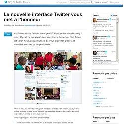 La nouvelle interface Twitter vous met à l'honneur