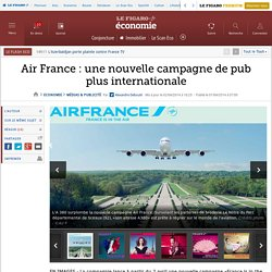 Air France : une nouvelle campagne de pub plus internationale
