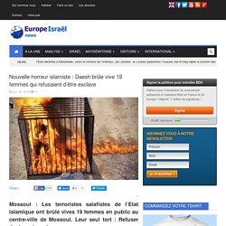 Nouvelle horreur islamiste : Daesh brûle vive 19 femmes qui refusaient d'être esclave