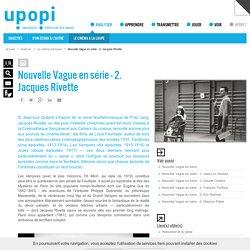 Nouvelle Vague en série - 2. Jacques Rivette