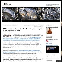 """CC0 : une nouvelle licence Creative Commons pour """"marquer"""" le do"""