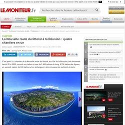 La Nouvelle route du littoral à la Réunion : quatre chantiers en un - freemium - Chantiers