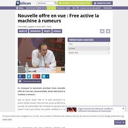 Nouvelle offre en vue : Free active la machine à rumeurs