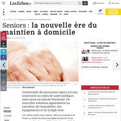 Seniors: la nouvelle ère du maintien à domicile, Santé social : le défi du maintien à domicile des seniors