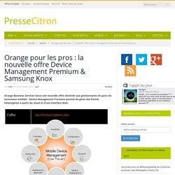 Orange pour les pros : la nouvelle offre Device Management Premium & Samsung Knox