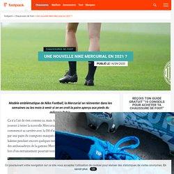 Une nouvelle Nike Mercurial lancée en 2021 ? - footpack.